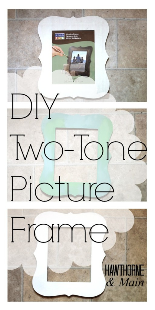 DIY Two-Tone Picture Frame – HAWTHORNE AND MAIN