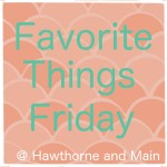 Favorite Things Friday #4