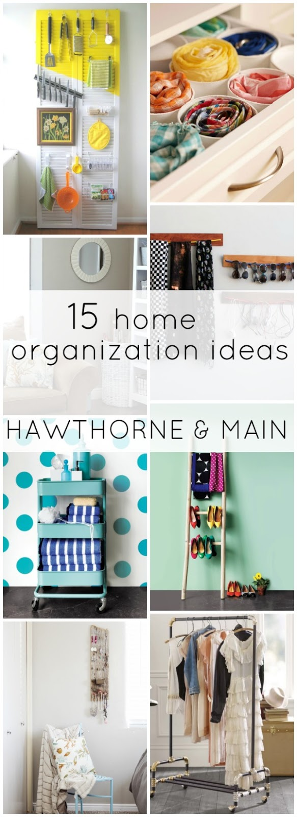 15 Home Organization Ideas – HAWTHORNE AND MAIN