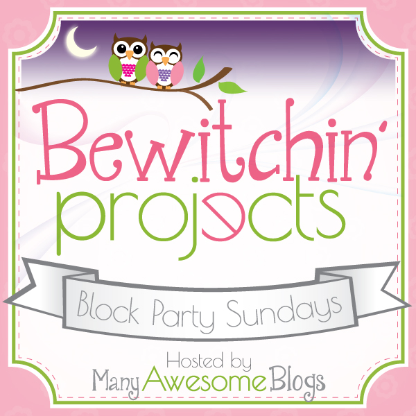 Bewitchin Projects Block Party (49)- Plus a Giveaway!!