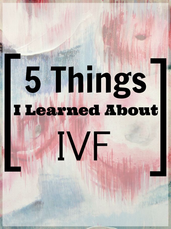 Infertility is hard to deal with. More and more people are searching for solutions.  Since doing a recent infertility treatment I rounded up 5 things I learned about IVF.