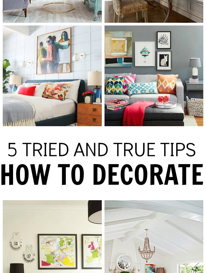 5 Tried and True Tips-How to Decorate
