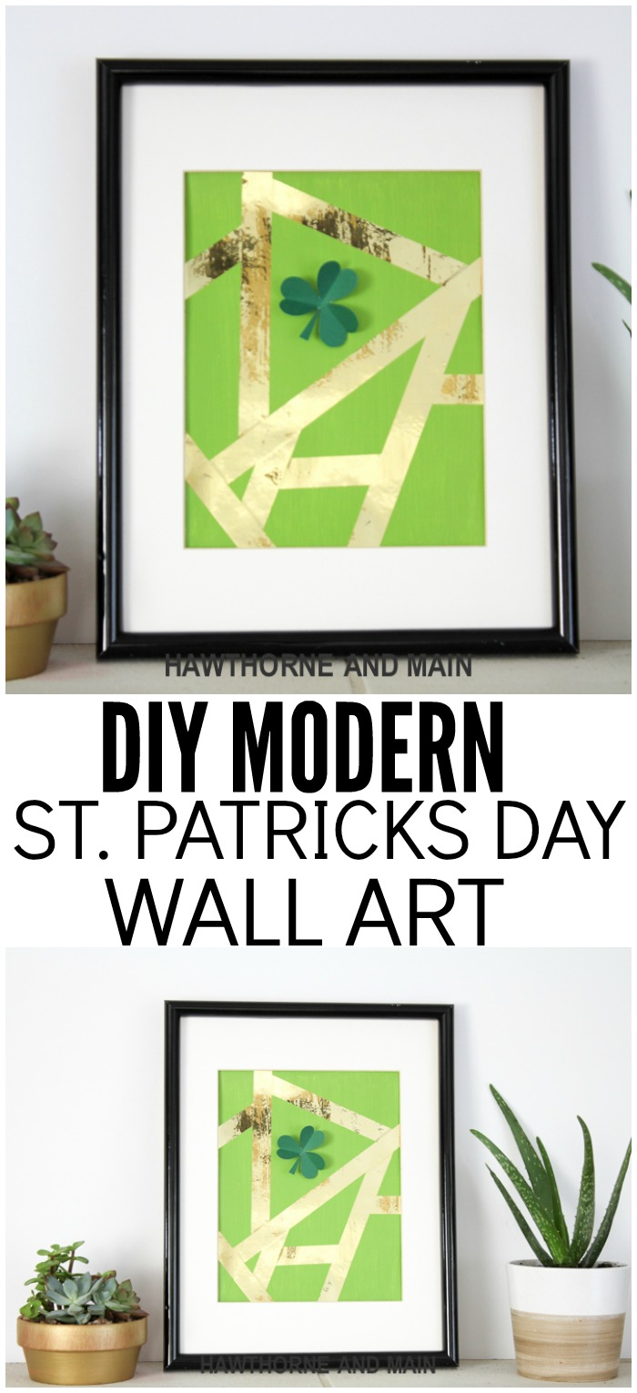 Modern St. Patricks Day wall art. Super easy and perfect for the upcoming holiday!