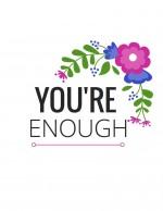 You're Enough Free Printable