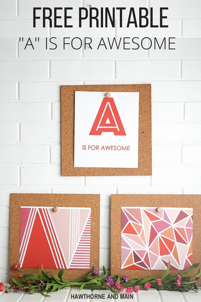 """A"" is for Awesome FREE Printable and Styled X3. Everyone is awesome in their own way. What is your awesome? Click over to get this FREE printable!"